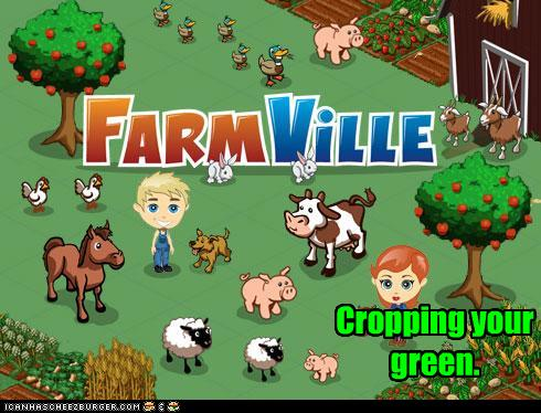An allusion to just what Farmville does to you